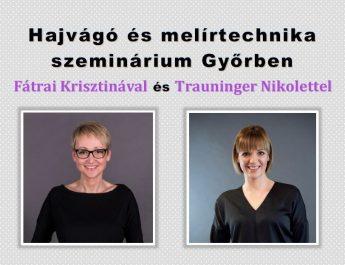 Hajvágás és melírtechnika szeminárium Fátrai Krsiztinával és Trauninger Nikolettel